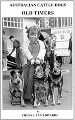 "Old Timers"" - The History of the Australian Cattle Dog 1900's to 1970"